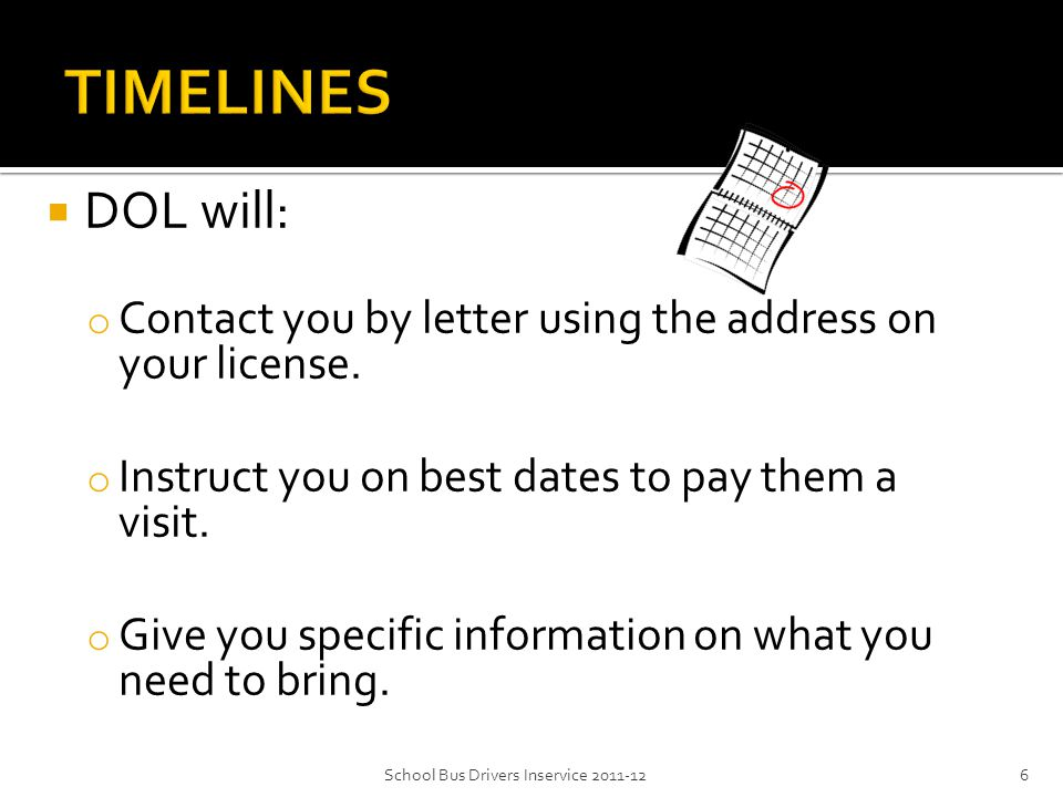  DOL will: o Contact you by letter using the address on your license.