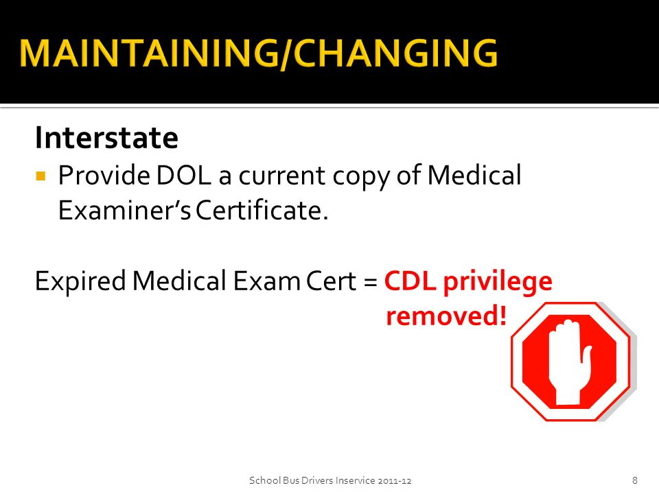 Interstate  Provide DOL a current copy of Medical Examiner's Certificate.