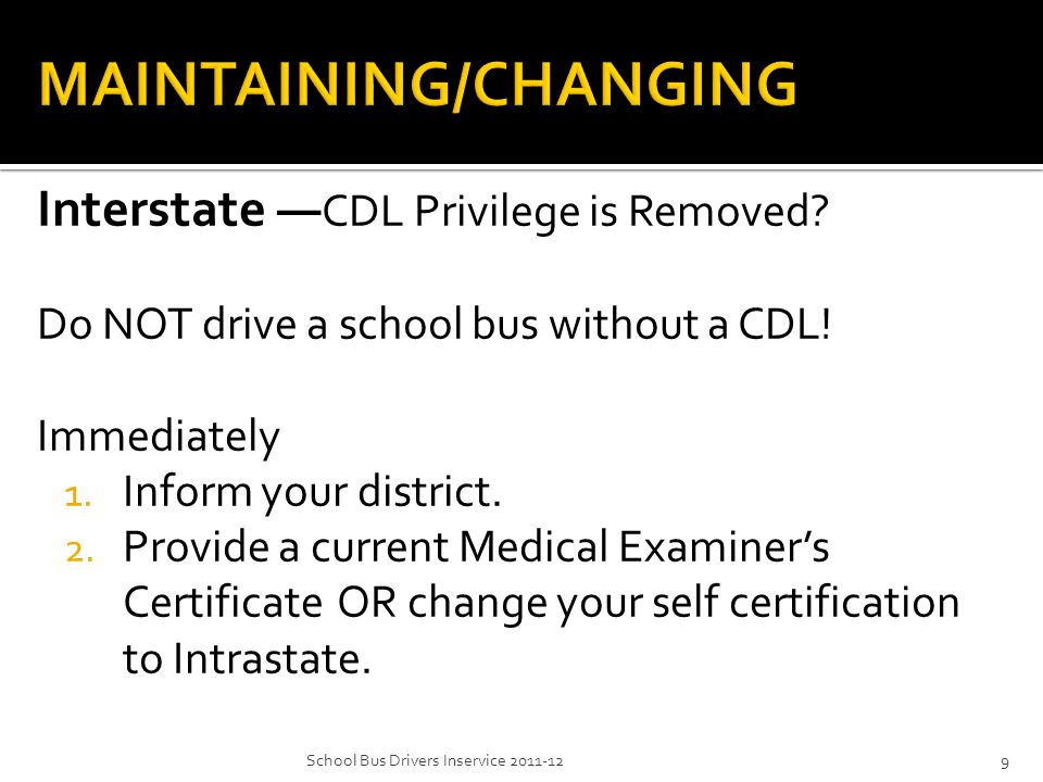 Interstate — CDL Privilege is Removed. Do NOT drive a school bus without a CDL.