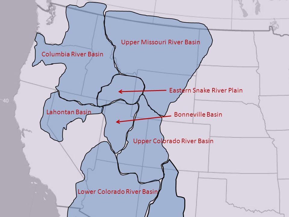 Upper Missouri River Basin Columbia River Basin Lower Colorado River Basin Upper Colorado River Basin Lahontan Basin Eastern Snake River Plain Bonneville Basin
