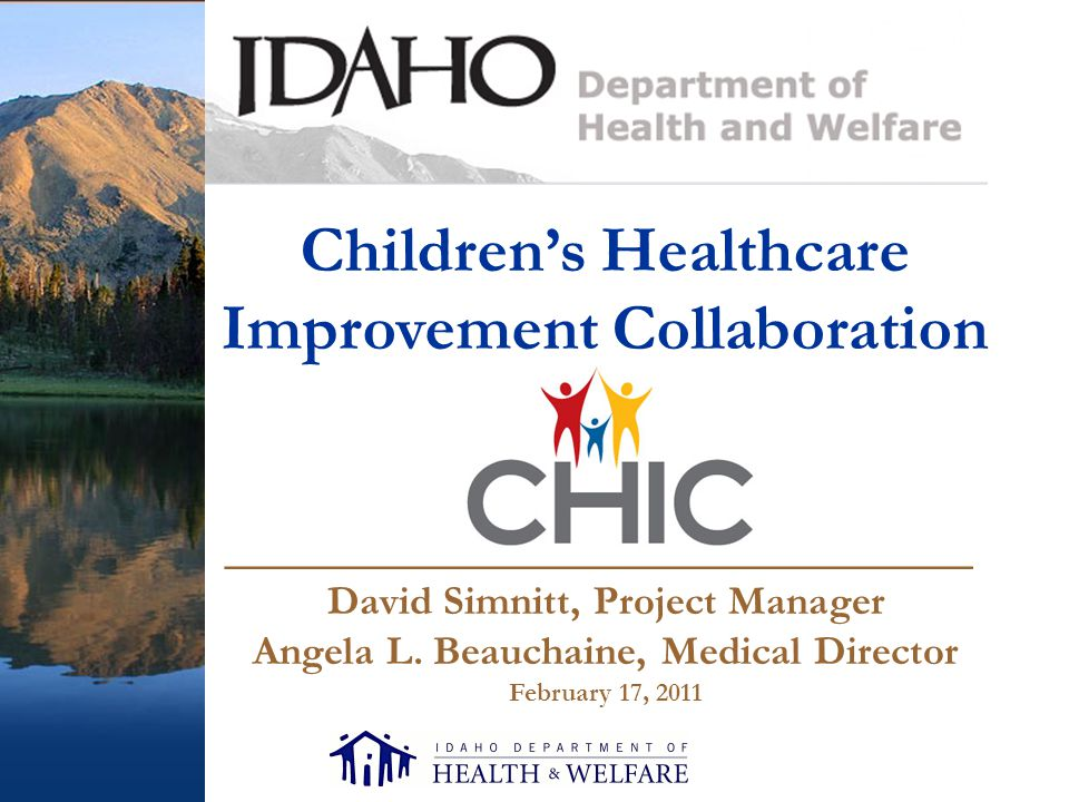 Children's Healthcare Improvement Collaboration David Simnitt, Project Manager Angela L.