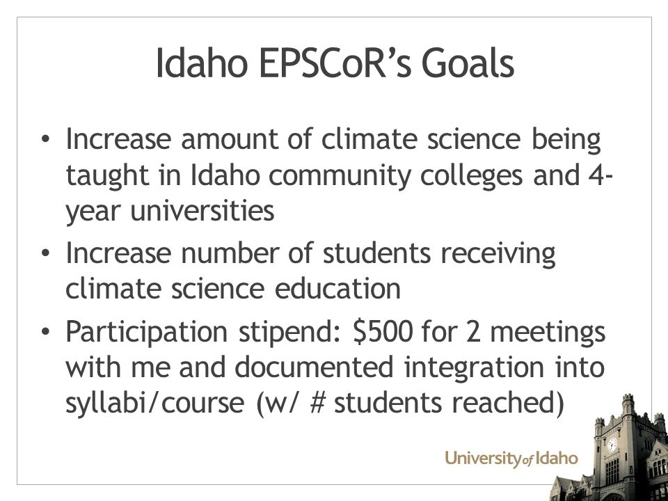 Insideidaho.org Geospatial data for state Some tools to access data Climate models outputs and downscaled projections for western US In-progress: GIS and web-based tools for accessing and manipulating climate data