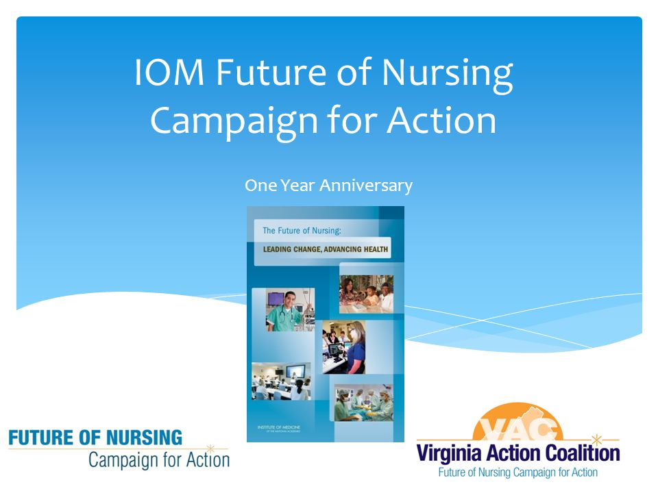 IOM Future of Nursing Campaign for Action One Year Anniversary