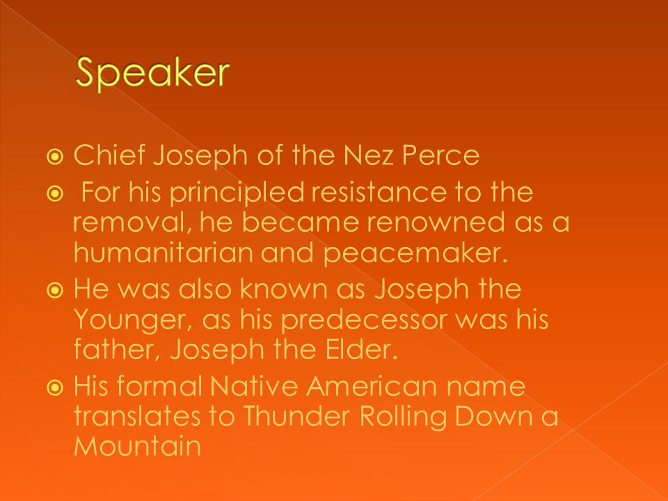  Chief Joseph doesn't try to hide how bad the situation is for he and his people.