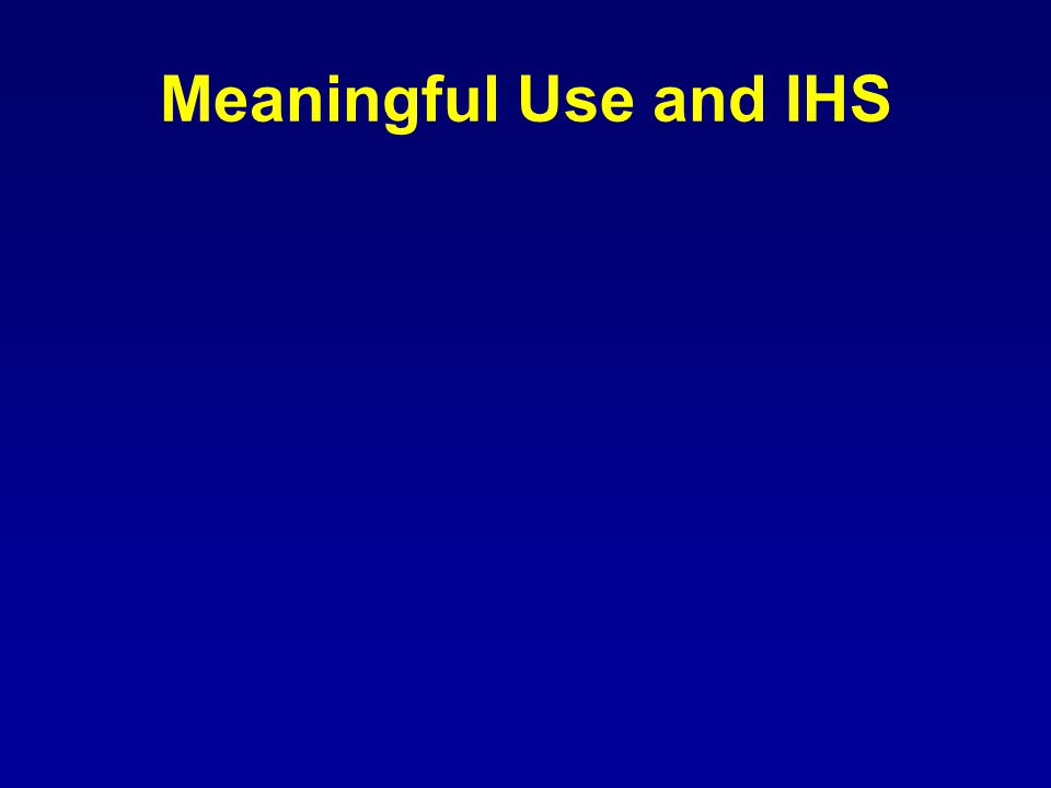 Meaningful Use and IHS