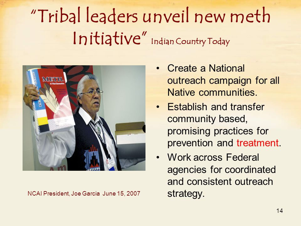 Tribal leaders unveil new meth Initiative Indian Country Today Create a National outreach campaign for all Native communities.
