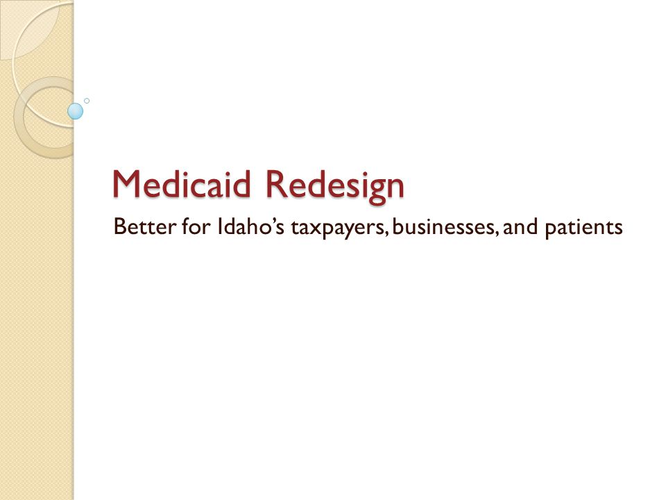 Medicaid Redesign Better for Idaho's taxpayers, businesses, and patients