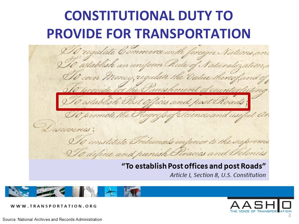"""WWW.TRANSPORTATION.ORG 3 CONSTITUTIONAL DUTY TO PROVIDE FOR TRANSPORTATION """"To establish Post offices and post Roads"""" Article I, Section 8, U.S. Const"""