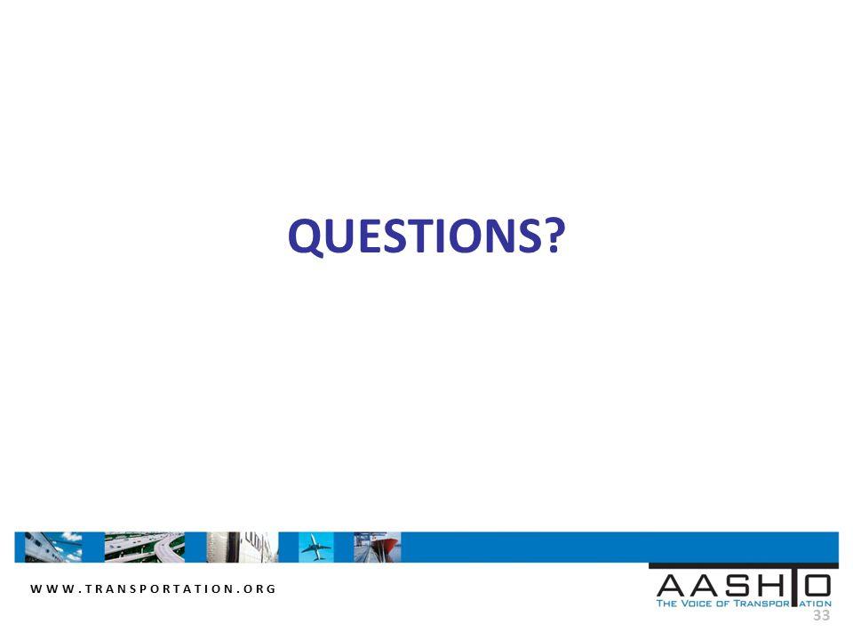 WWW.TRANSPORTATION.ORG 33 QUESTIONS?