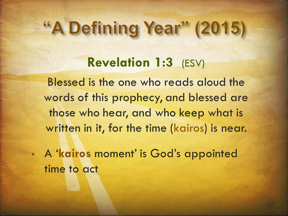 Revelation 1:3 (ESV) Blessed is the one who reads aloud the words of this prophecy, and blessed are those who hear, and who keep what is written in it