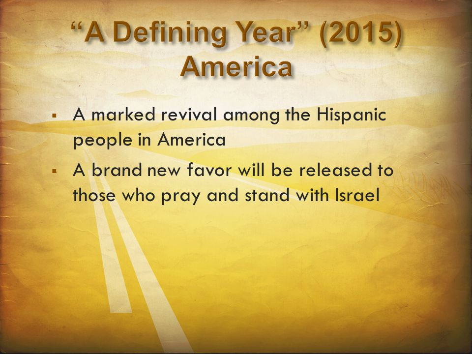  A marked revival among the Hispanic people in America  A brand new favor will be released to those who pray and stand with Israel