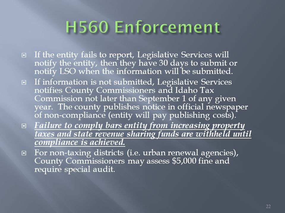  If the entity fails to report, Legislative Services will notify the entity, then they have 30 days to submit or notify LSO when the information will be submitted.