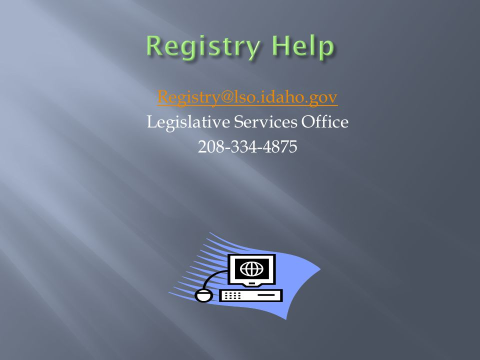 Registry@lso.idaho.gov Legislative Services Office 208-334-4875