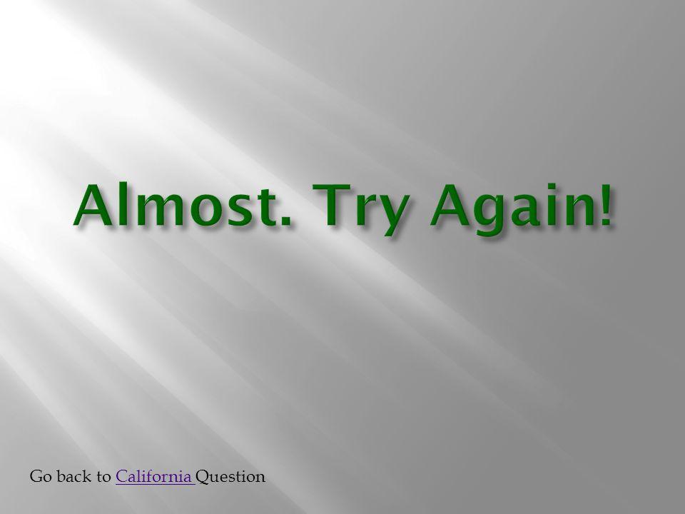 Go back to California QuestionCalifornia