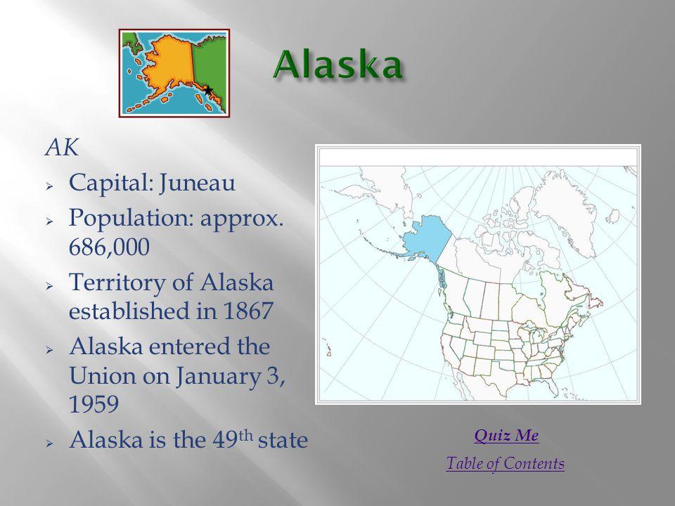 AK  Capital: Juneau  Population: approx.