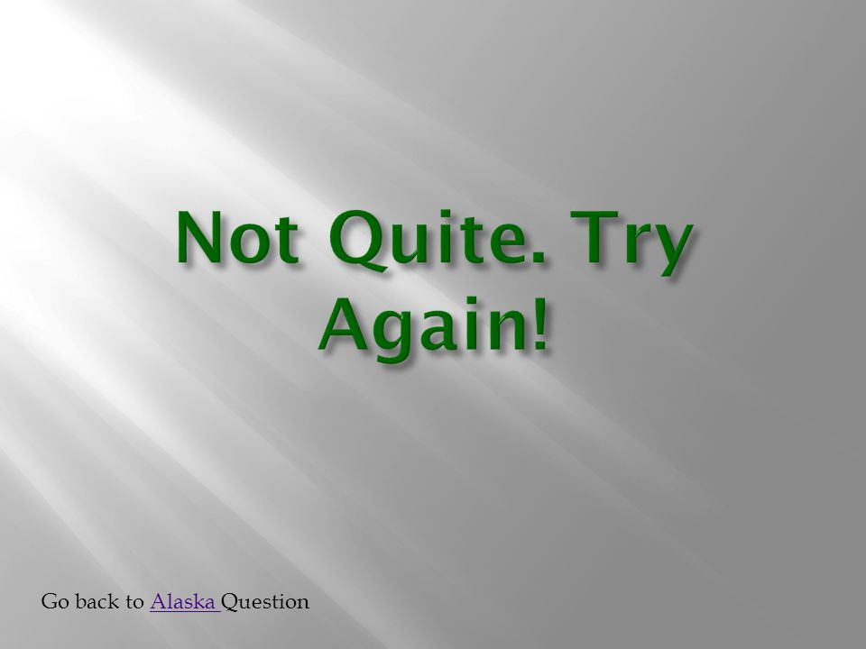 Go back to Alaska QuestionAlaska