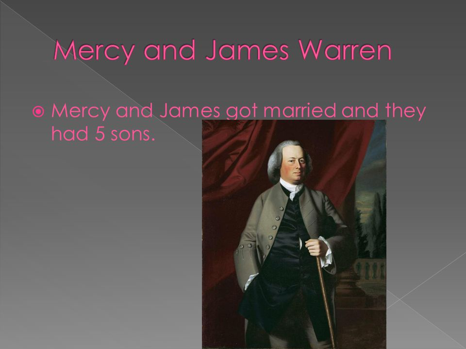  Mercy and James got married and they had 5 sons.