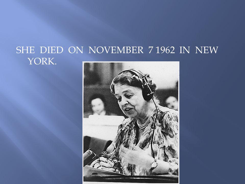 SHE DIED ON NOVEMBER 7 1962 IN NEW YORK.