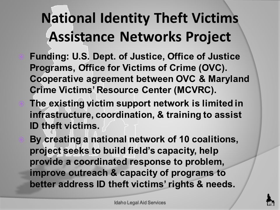National Identity Theft Victims Assistance Networks Project  Funding: U.S.