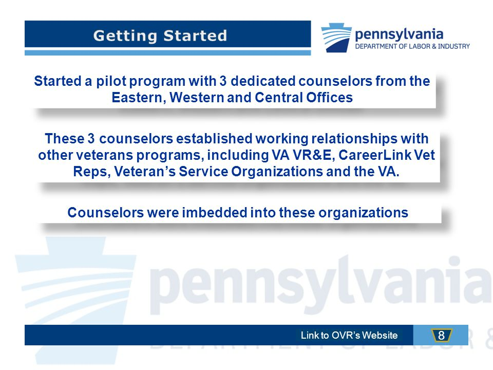 Link to OVR's Website 9 Every District Office Dedicated Veterans Counselor