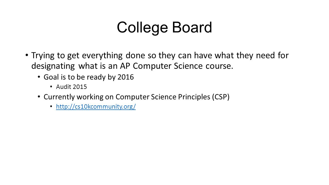 College Board Trying to get everything done so they can have what they need for designating what is an AP Computer Science course.