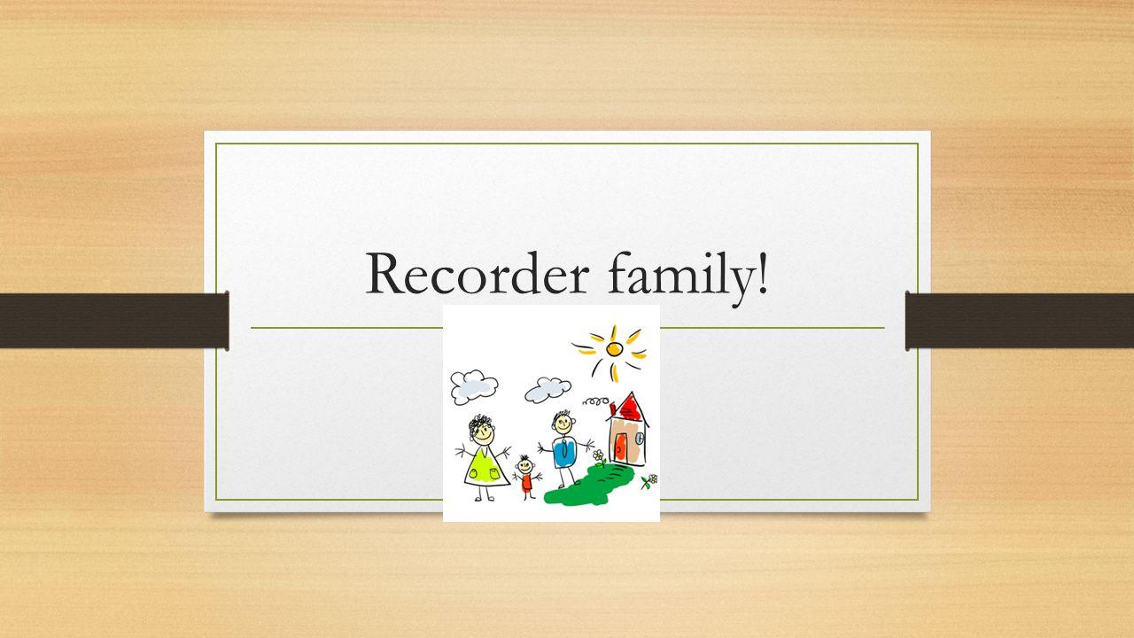 Recorder family!