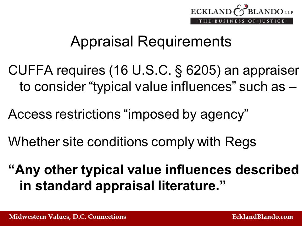 "Midwestern Values, D.C. Connections EcklandBlando.com Appraisal Requirements CUFFA requires (16 U.S.C. § 6205) an appraiser to consider ""typical value"