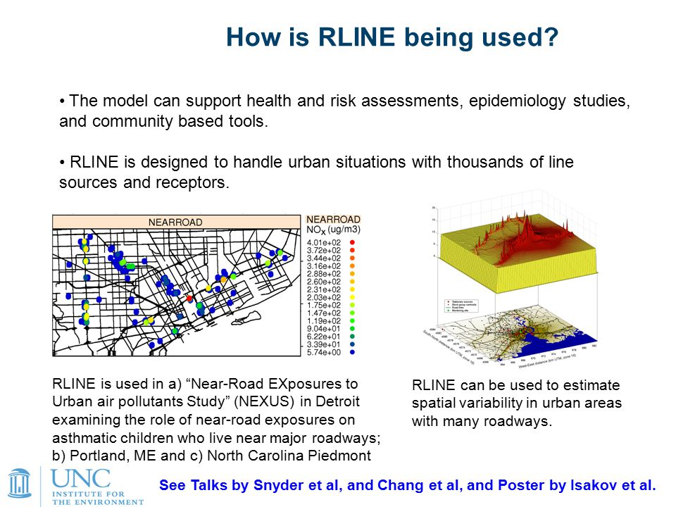 11 How is RLINE being used? The model can support health and risk assessments, epidemiology studies, and community based tools. RLINE is designed to h