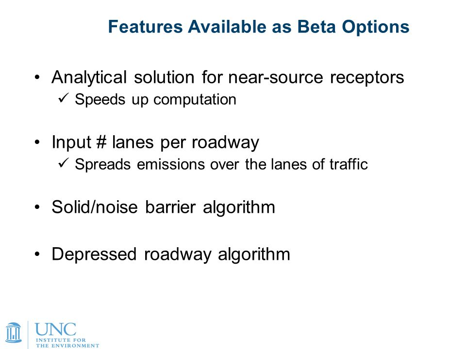 17 Analytical solution for near-source receptors Speeds up computation Input # lanes per roadway Spreads emissions over the lanes of traffic Solid/noi