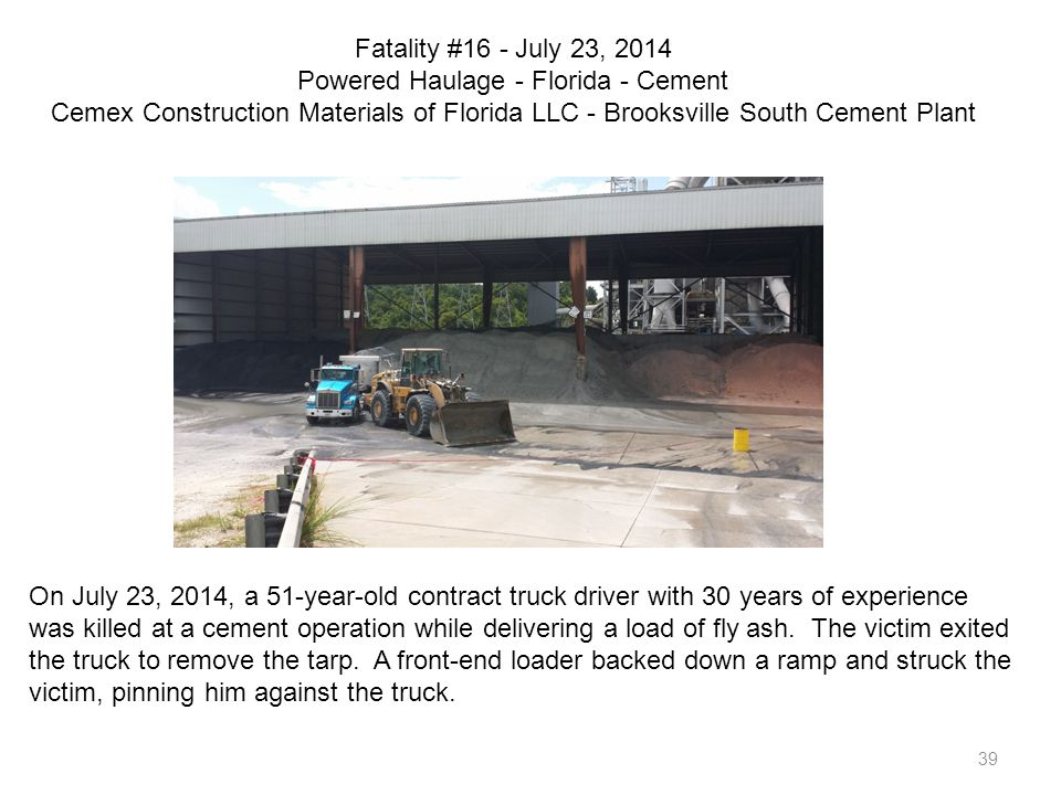39 Fatality #16 - July 23, 2014 Powered Haulage - Florida - Cement Cemex Construction Materials of Florida LLC - Brooksville South Cement Plant On Jul