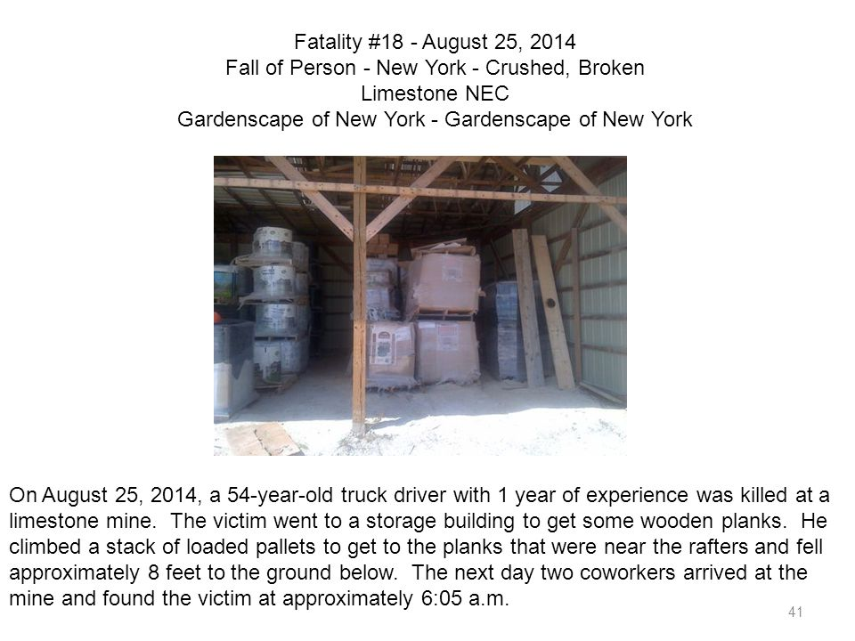 41 Fatality #18 - August 25, 2014 Fall of Person - New York - Crushed, Broken Limestone NEC Gardenscape of New York - Gardenscape of New York On Augus