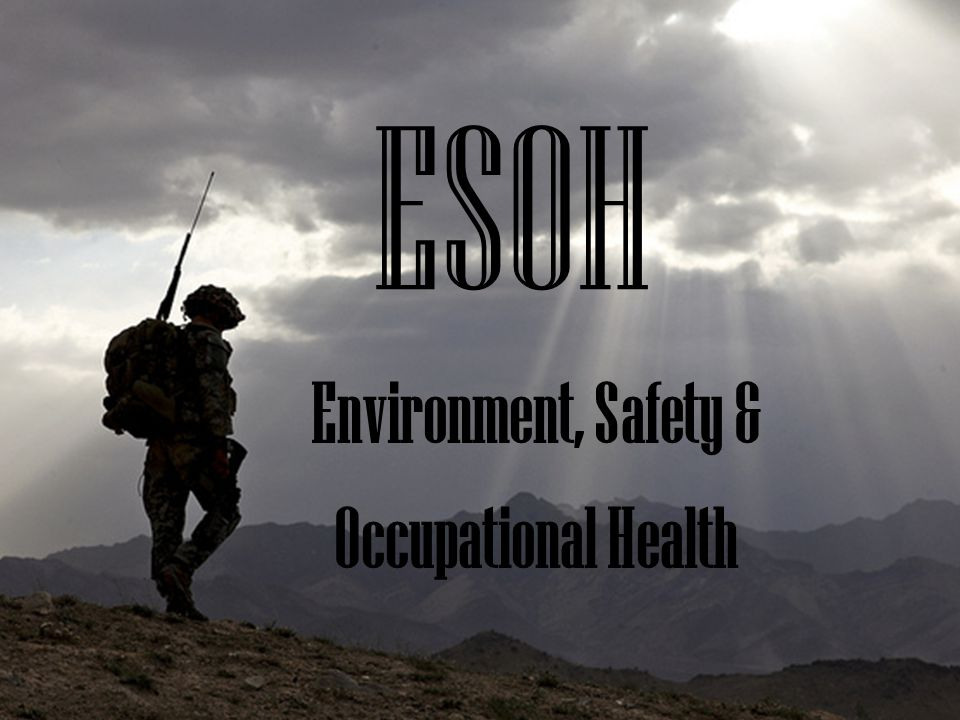 ESOH Environment, Safety & Occupational Health