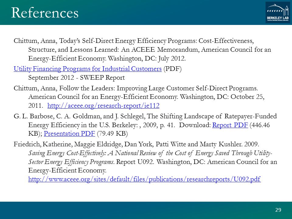 References Chittum, Anna, Today's Self-Direct Energy Efficiency Programs: Cost-Effectiveness, Structure, and Lessons Learned: An ACEEE Memorandum, American Council for an Energy-Efficient Economy.
