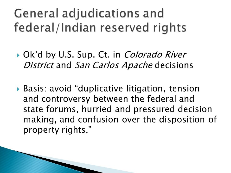 " Ok'd by U.S. Sup. Ct. in Colorado River District and San Carlos Apache decisions  Basis: avoid ""duplicative litigation, tension and controversy bet"