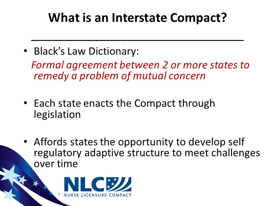 Proposed Key Changes: APRN Compact Inclusion of APRN Consensus Model: LACE Strengthened Enforcement Provisions Provide for New Rulemaking Authority Address Grandfathering Provide Full Practice Authority, Independent Practice & Prescriptive Authority Require Criminal Background Checks Changed Eligibility to Include All States: Enactment of NLC Compact Not Required