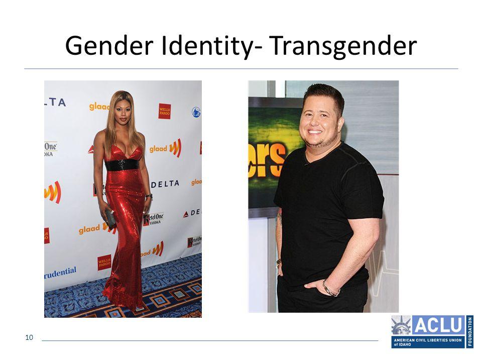 10 Gender Identity- Transgender