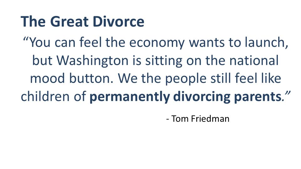 You can feel the economy wants to launch, but Washington is sitting on the national mood button.
