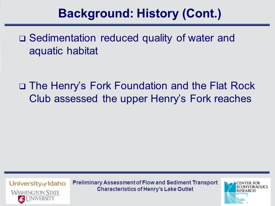 Conceptual Alternatives: Considerations  Increase flexibility in irrigation deliveries  Restore natural sediment transport regime  Establish a more natural flow regime to enhance stream function  Eliminate flooding when it would not naturally occur  Maintain lake levels during recreation periods  Enhance the fishery  Enhance function and aesthetic appeal by recovering native vegetation