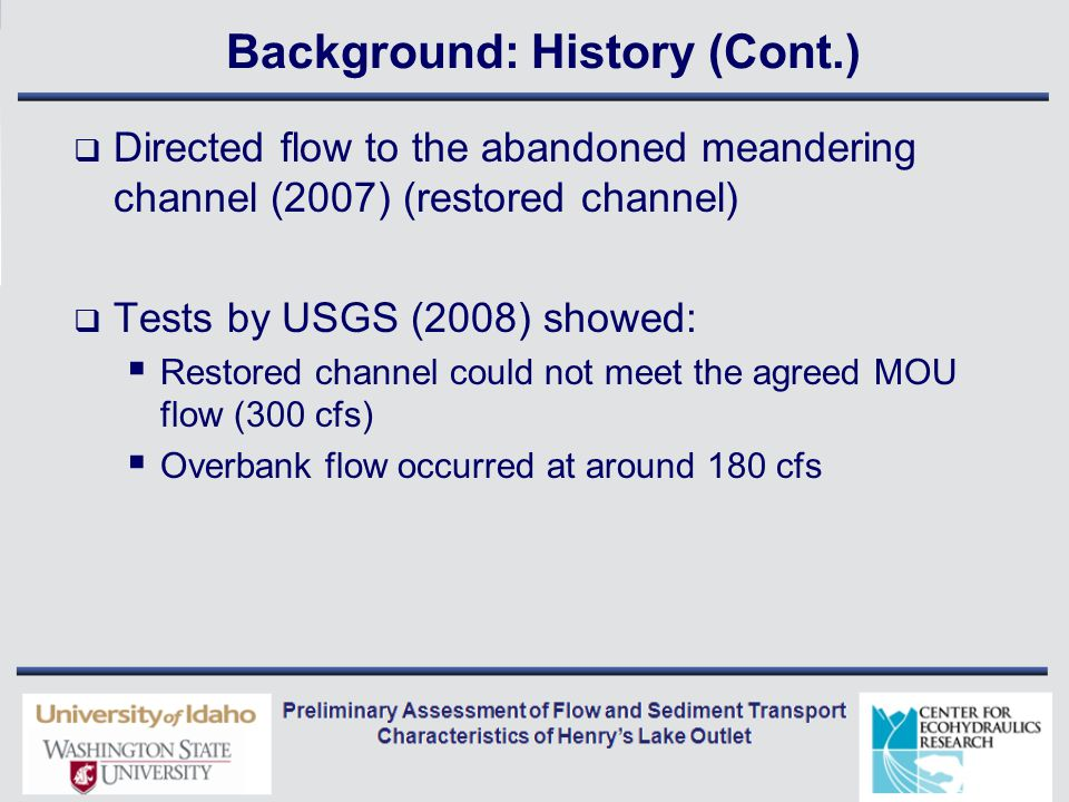 Conceptual Alternatives (Cont.)  Restored channel only  Allow straightened channel to return to meadow  Channel work: remove vegetation or sediment.