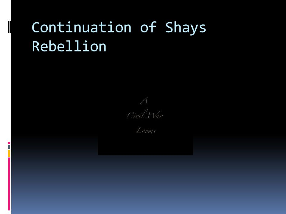 Continuation of Shays Rebellion