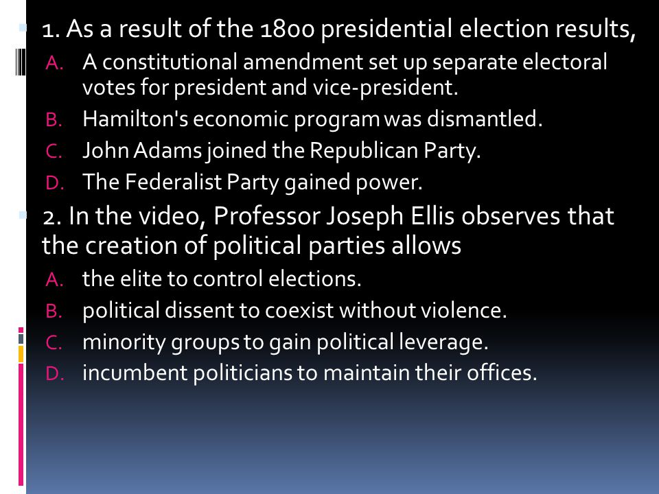  1. As a result of the 1800 presidential election results, A.