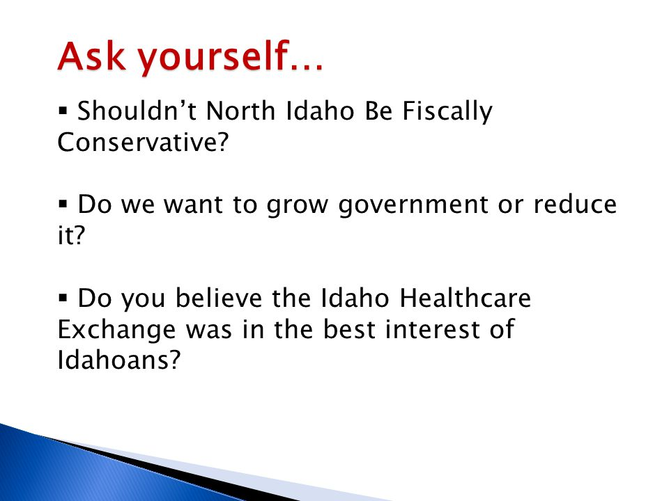 Ask yourself…  Shouldn't North Idaho Be Fiscally Conservative.