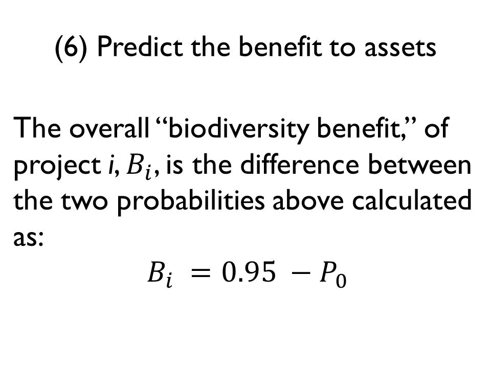 (6) Predict the benefit to assets
