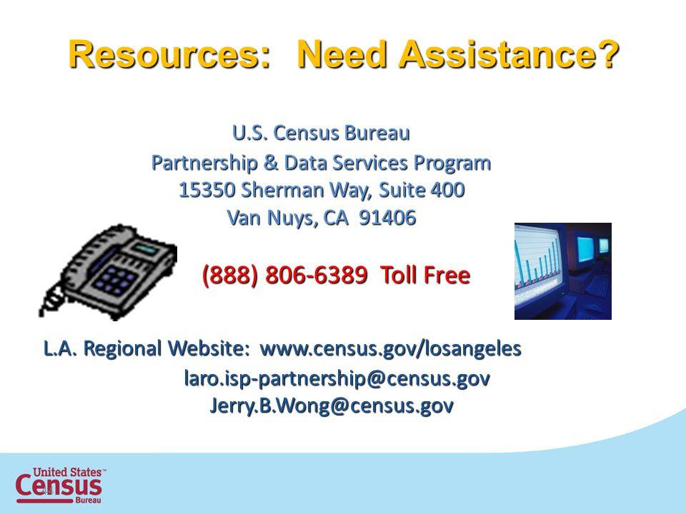 44 U.S. Census Bureau Partnership & Data Services Program 15350 Sherman Way, Suite 400 Van Nuys, CA 91406 (888) 806-6389 Toll Free (888) 806-6389 Toll