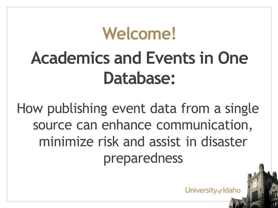 Tammy Miller Business Analyst / Application Administrator University of Idaho tmiller@uidaho.edu