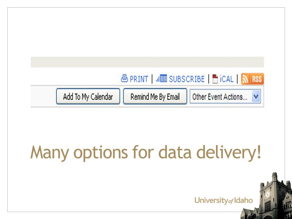Many options for data delivery!