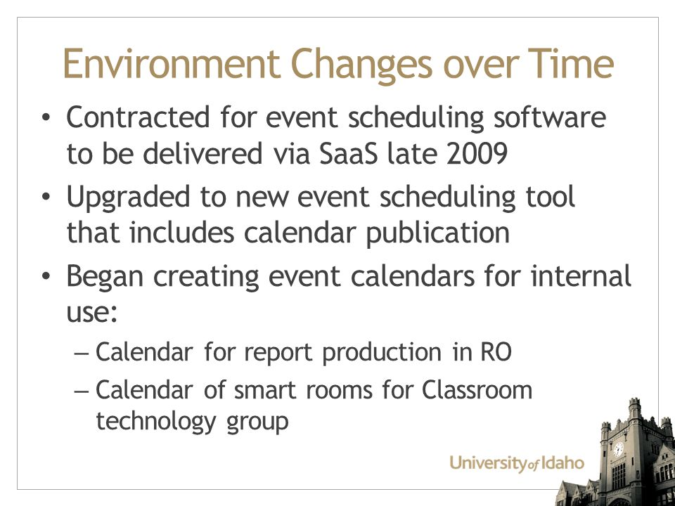 Key elements of calendars useful for emergency management: Quick access to relevant data No time consuming queries or reports to produce Multiple ways to communicate the data