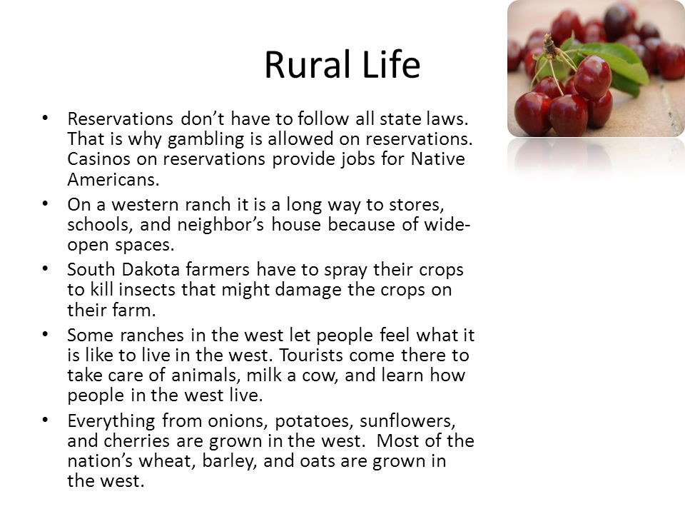 Rural Life Reservations don't have to follow all state laws.