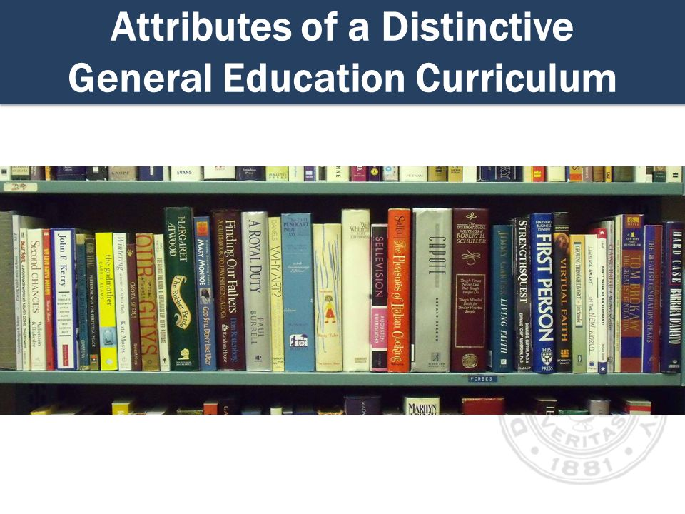 Attributes of a Distinctive General Education Curriculum