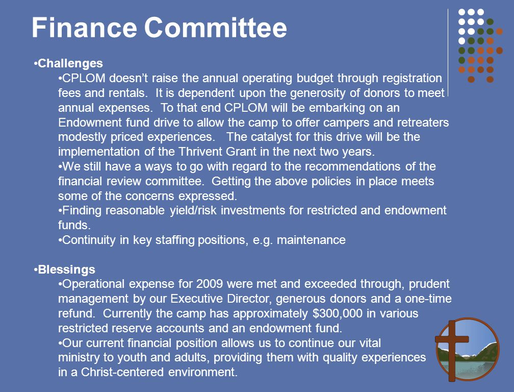 Challenges CPLOM doesn't raise the annual operating budget through registration fees and rentals.